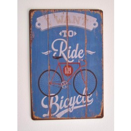 Cartel Metálico I want to ride my bicycle