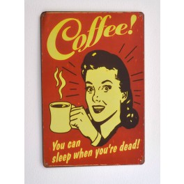 Cartel Metálico Coffee, sleep when dead