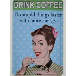 Cartel Metálico Drink Coffee