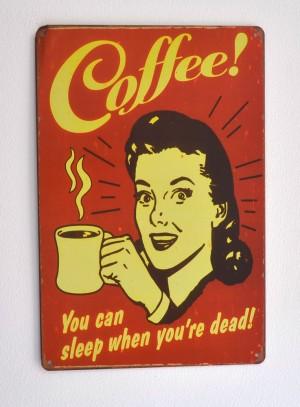 Cartel Metálico Coffee, sleep when dead