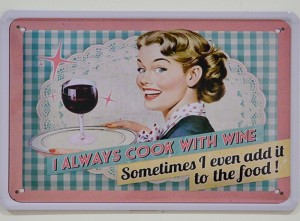 Cartel Metálico I Always Cook with Wine
