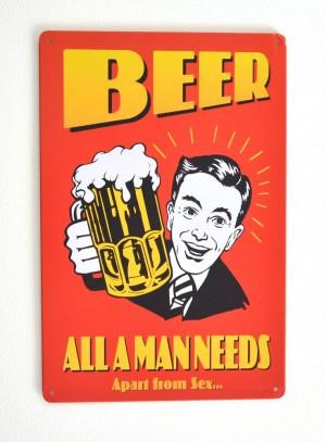 Cartel de Cerveza Beer, all a man needs